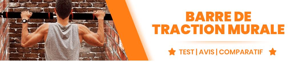 Barre de traction murale : On vous donne toutes les explications pour vous aider dans votre achat